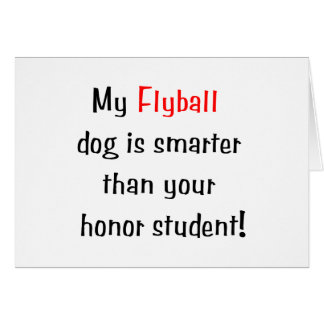 My Flyball Dog is Smarter... Card