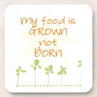My Food is Grown, Not Born Beverage Coaster