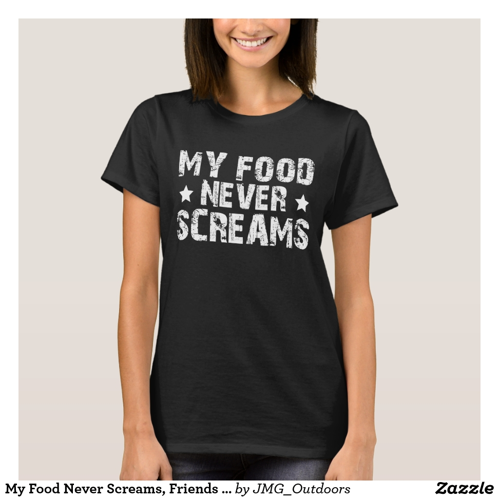 My Food Never Screams, Friends Not Food, Funny T-Shirt - Best Selling Long-Sleeve Street Fashion Shirt Designs