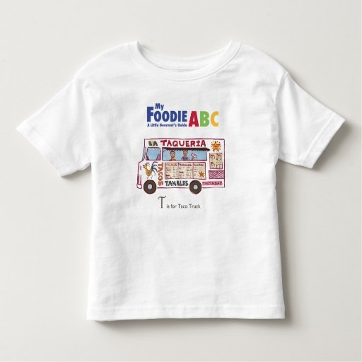My Foodie ABC: 'T' is for Taco Truck T Shirts