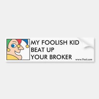 My Foolish Kid Bumper Sticker
