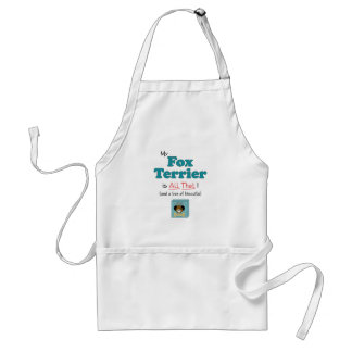 My Fox Terrier is All That! Apron