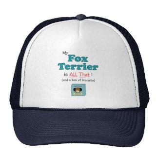 My Fox Terrier is All That! Trucker Hats
