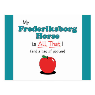 My Frederiksborg Horse is All That! Funny Horse Postcard