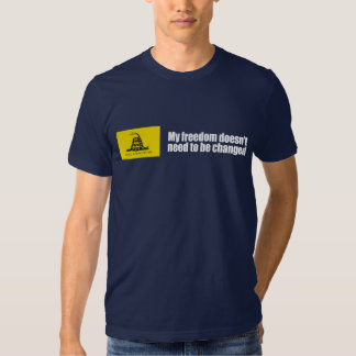 My freedom doesn't need to be changed Bumpers T Shirt