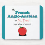 My French Anglo-Arabian is All That! Funny Horse Mouse Pads