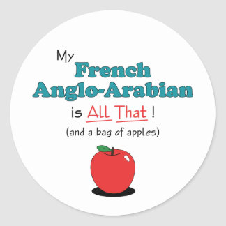 My French Anglo-Arabian is All That! Funny Horse Round Stickers