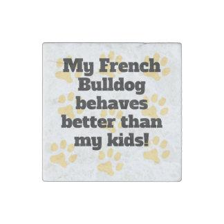 My French Bulldog Behaves Better Stone Magnet