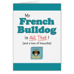 My French Bulldog is All That! Greeting Card