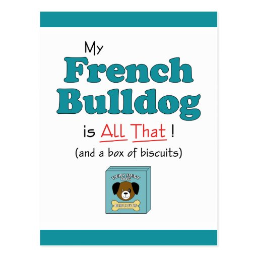 My French Bulldog is All That! Post Cards