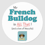My French Bulldog is All That! Stickers