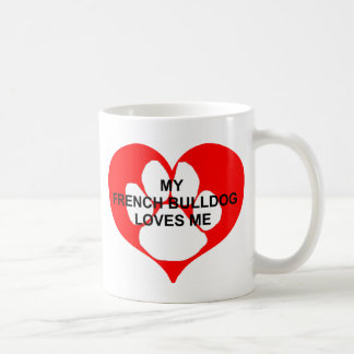 my french bulldog loves me coffee mug