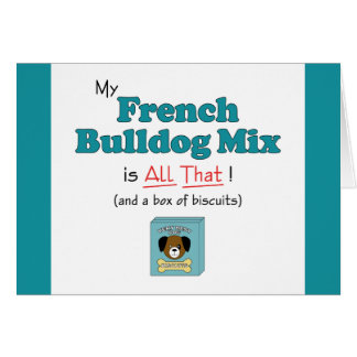 My French Bulldog Mix is All That! Card