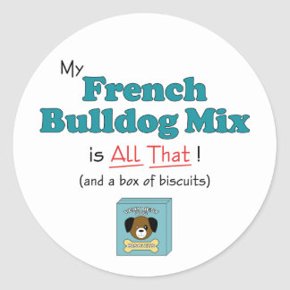 My French Bulldog Mix is All That! Classic Round Sticker