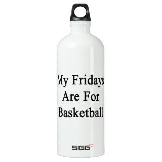 My Fridays Are For Basketball SIGG Traveler 1.0L Water Bottle