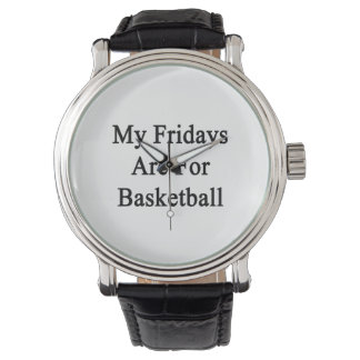 My Fridays Are For Basketball Wrist Watches