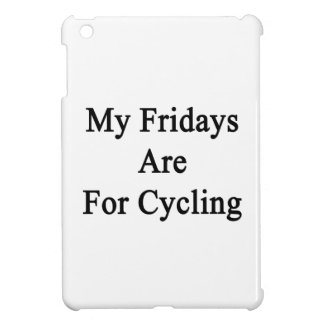 My Fridays Are For Cycling iPad Mini Cover