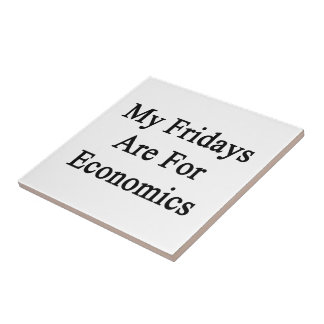 My Fridays Are For Economics Small Square Tile