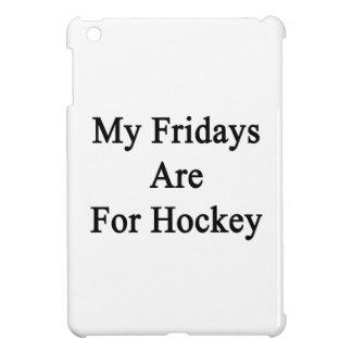 My Fridays Are For Hockey iPad Mini Cases