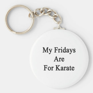 My Fridays Are For Karate Basic Round Button Keychain