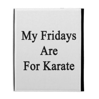 My Fridays Are For Karate iPad Folio Covers