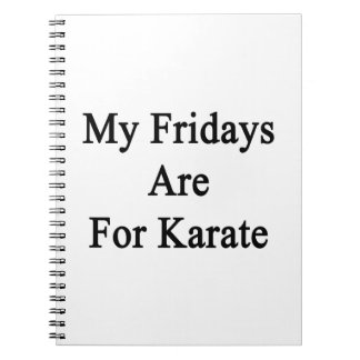 My Fridays Are For Karate Spiral Notebooks