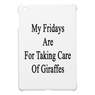 My Fridays Are For Taking Care Of Giraffes iPad Mini Cover