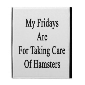 My Fridays Are For Taking Care Of Hamsters iPad Case