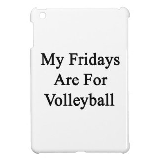 My Fridays Are For Volleyball iPad Mini Cases
