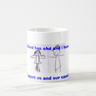 My friend has chd and i have a tbi, Support us ... Mugs
