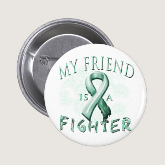 My Friend is a Fighter Teal Pinback Button