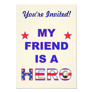 My Friend Is A Hero Invites