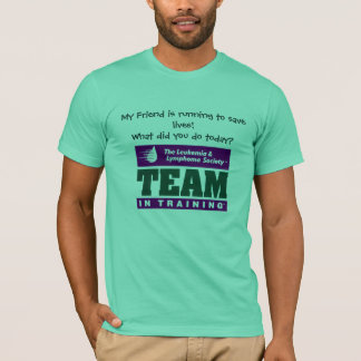 My friend is running to save lives! T-Shirt