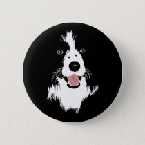My Friend - Sheep Dog - White and black dog Button