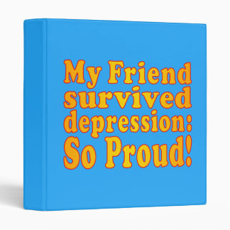 My Friend Survived Depression: So Proud! Binder