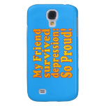 My Friend Survived Depression: So Proud! Samsung Galaxy S4 Covers