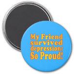 My Friend Survived Depression: So Proud! Fridge Magnet