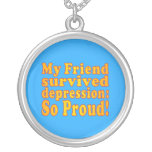 My Friend Survived Depression: So Proud! Necklace