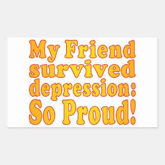 My Friend Survived Depression: So Proud! Rectangular Sticker