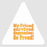 My Friend Survived Depression: So Proud! Triangle Stickers