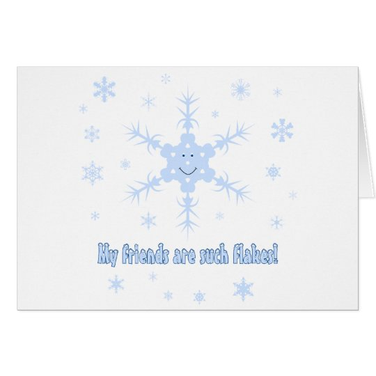 My friends are flakes! Funny snowflake t-shirts Card