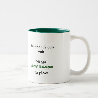 My friends can wait I ve got tomatoes to plow Coffee Mugs