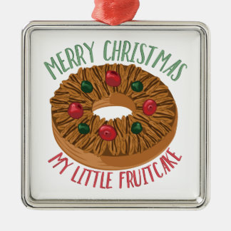 My Fruitcake Metal Ornament