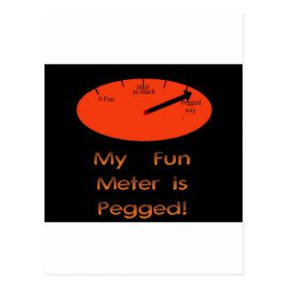 My Fun Meter is Pegged! Postcard