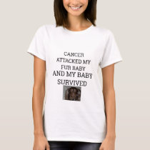 My Fur Baby Survived Cancer T-Shirt