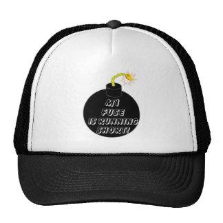 MY FUSE IS RUNNING SHORT! TRUCKER HAT