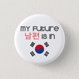 My Future Nampyeon is in (south korean flag) Button