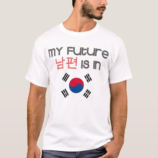 My future nampyeon is in (south korean flag) T-Shirt
