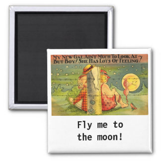 My Gal Fly Me to the Moon 2 Inch Square Magnet