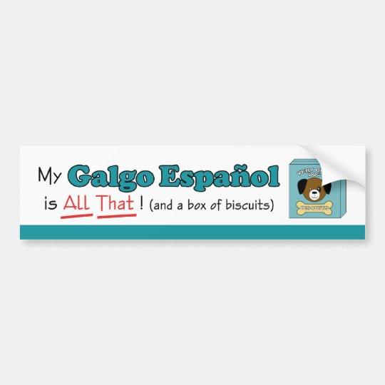My Galgo Espanol is All That! Bumper Sticker